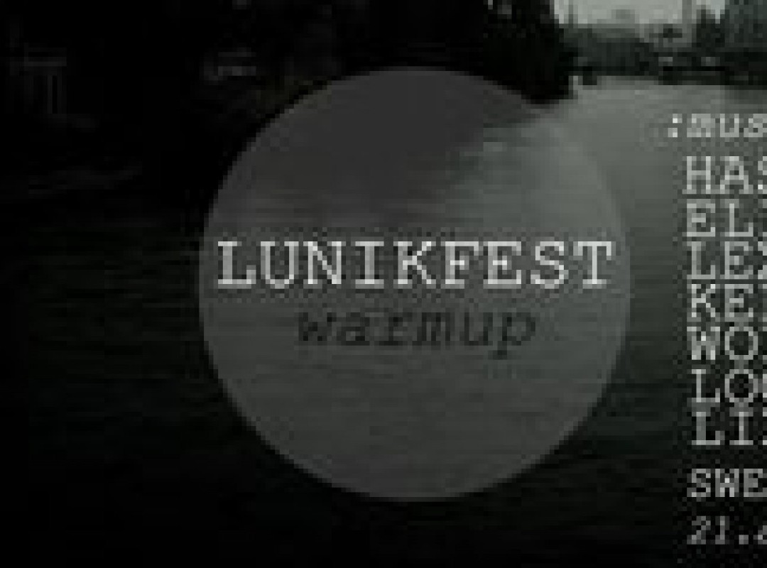 LunikFest presents: Warmup for LF No.2