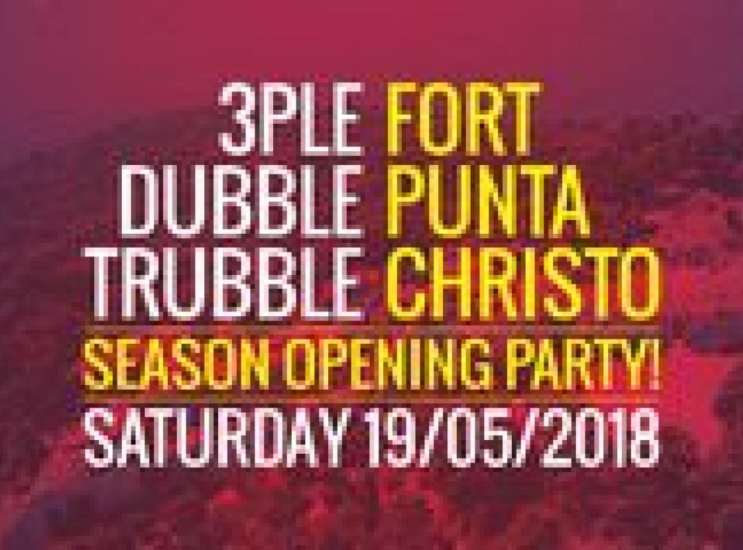 Fort Punta Christo: 3ple Dubble Trubble - season opening party