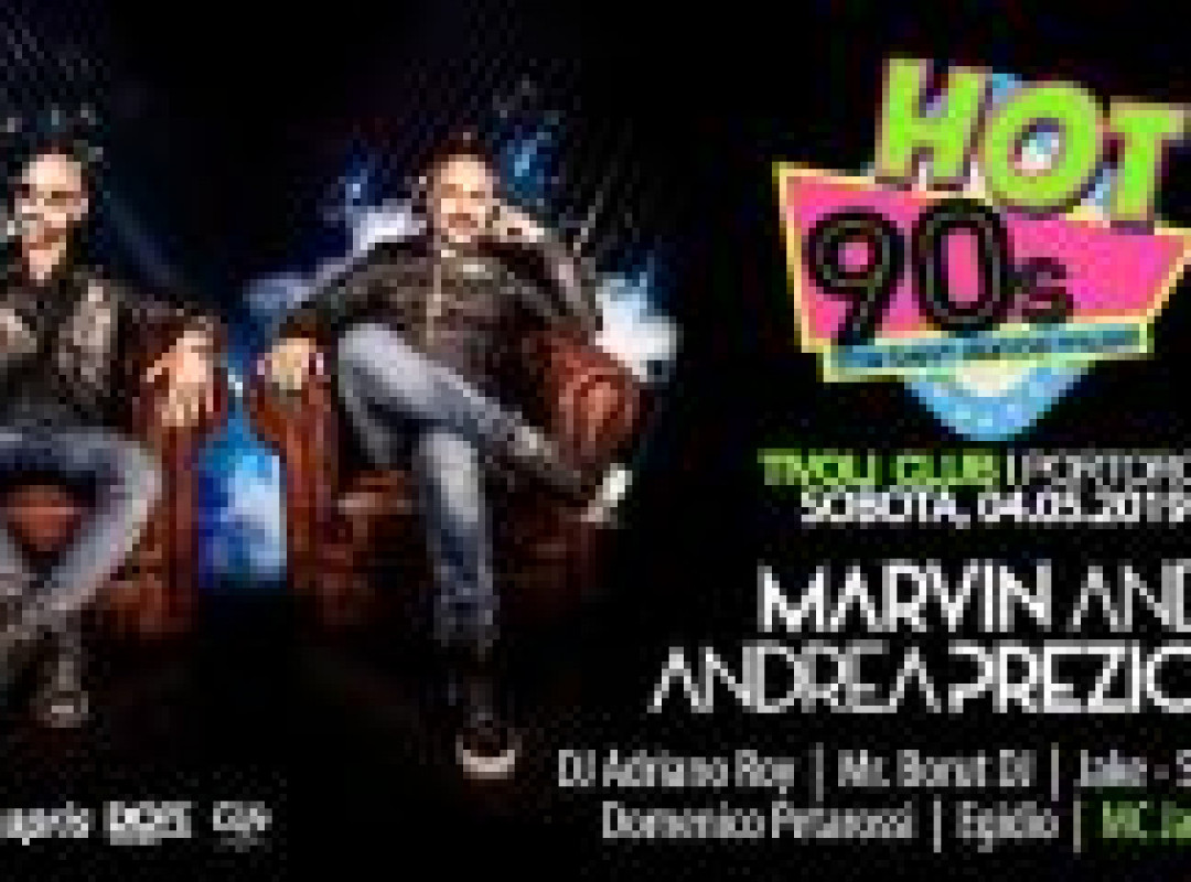 Hot 90s w/ Prezioso feat Marvin (live!)