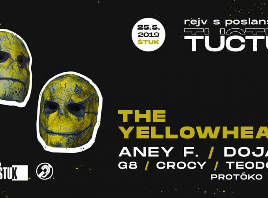 TUC TUC: Rejv s poslanstvom w/ The Yellowheads!