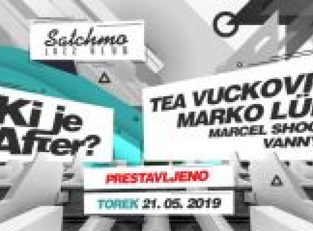 Ki je after? w. Tea Vuckovic, Marko Lük, Marcel Shock, Vannya