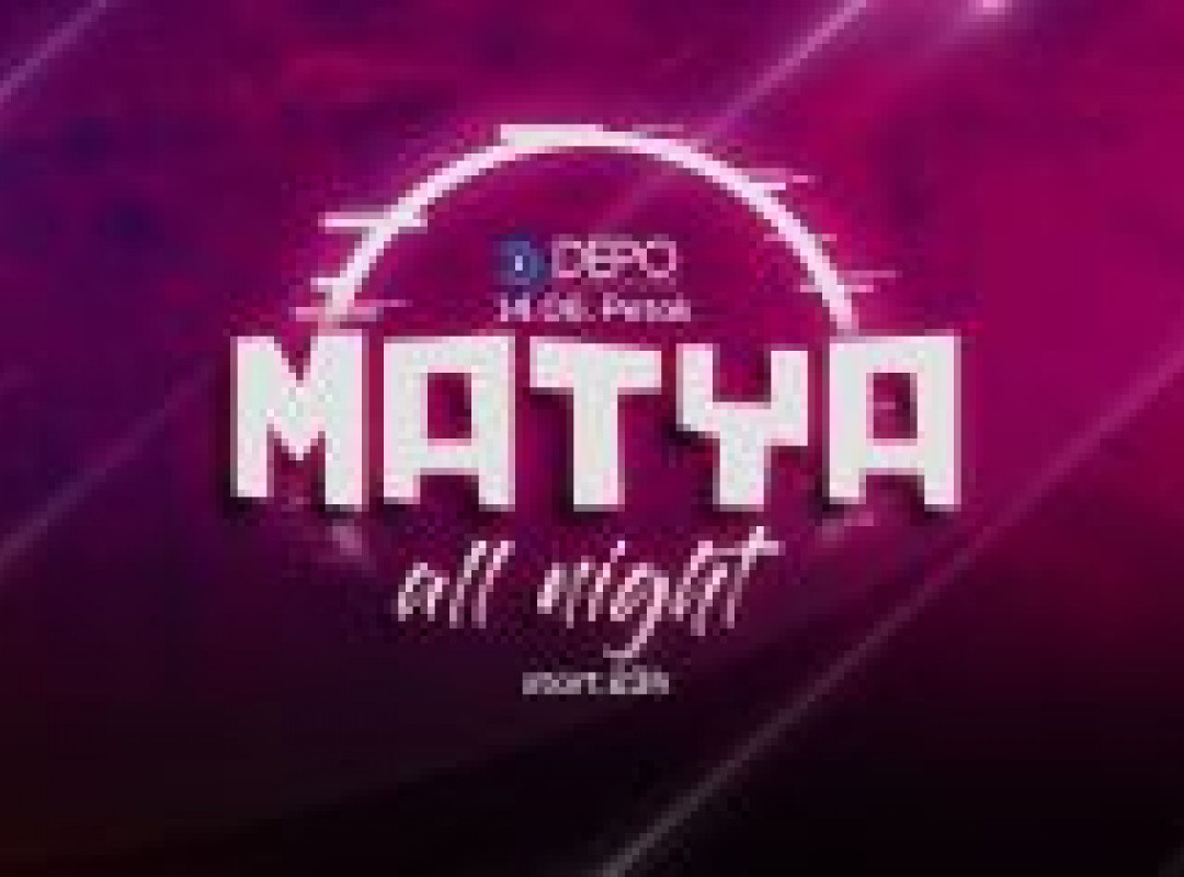 MATYA all night at DEPOklub