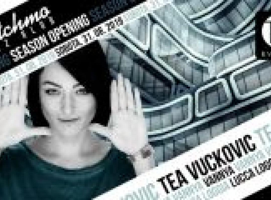 Season Opening w. Tea Vuckovic