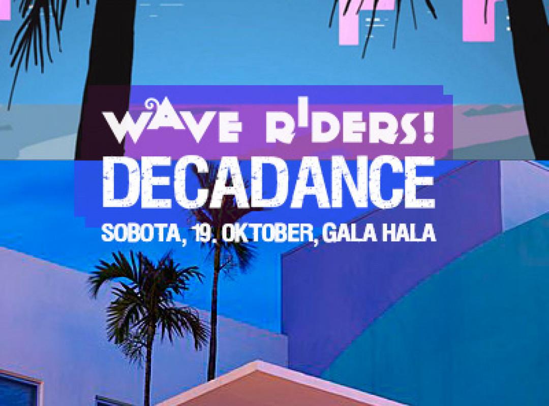 WAVE RIDERS! DECADANCE
