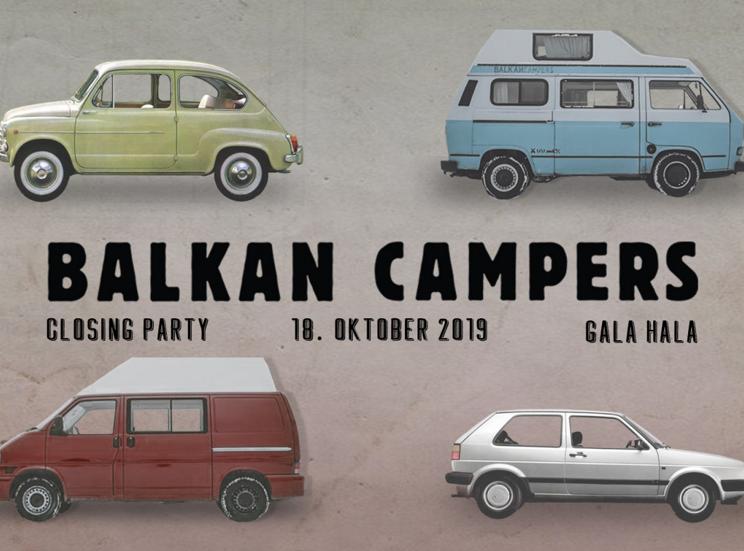 BALKAN CAMPERS CLOSING PARTY