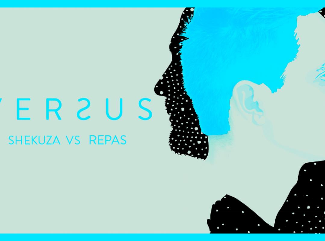 VERSUS: SHEKUZA VS REPAS