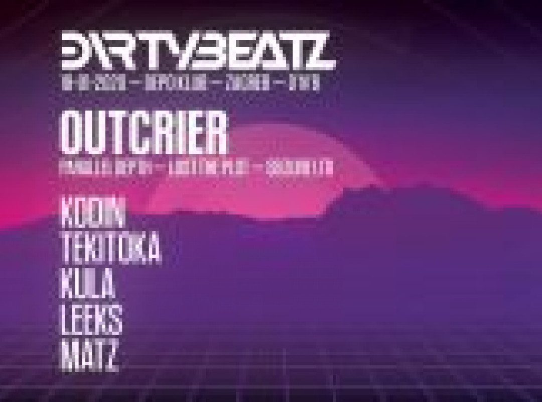 Dirty Beatz w/ Outcrier