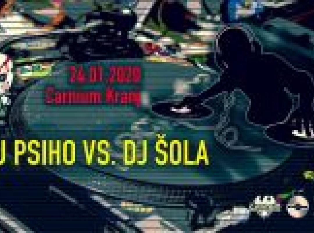 DJ Psiho vs. DJ Šola