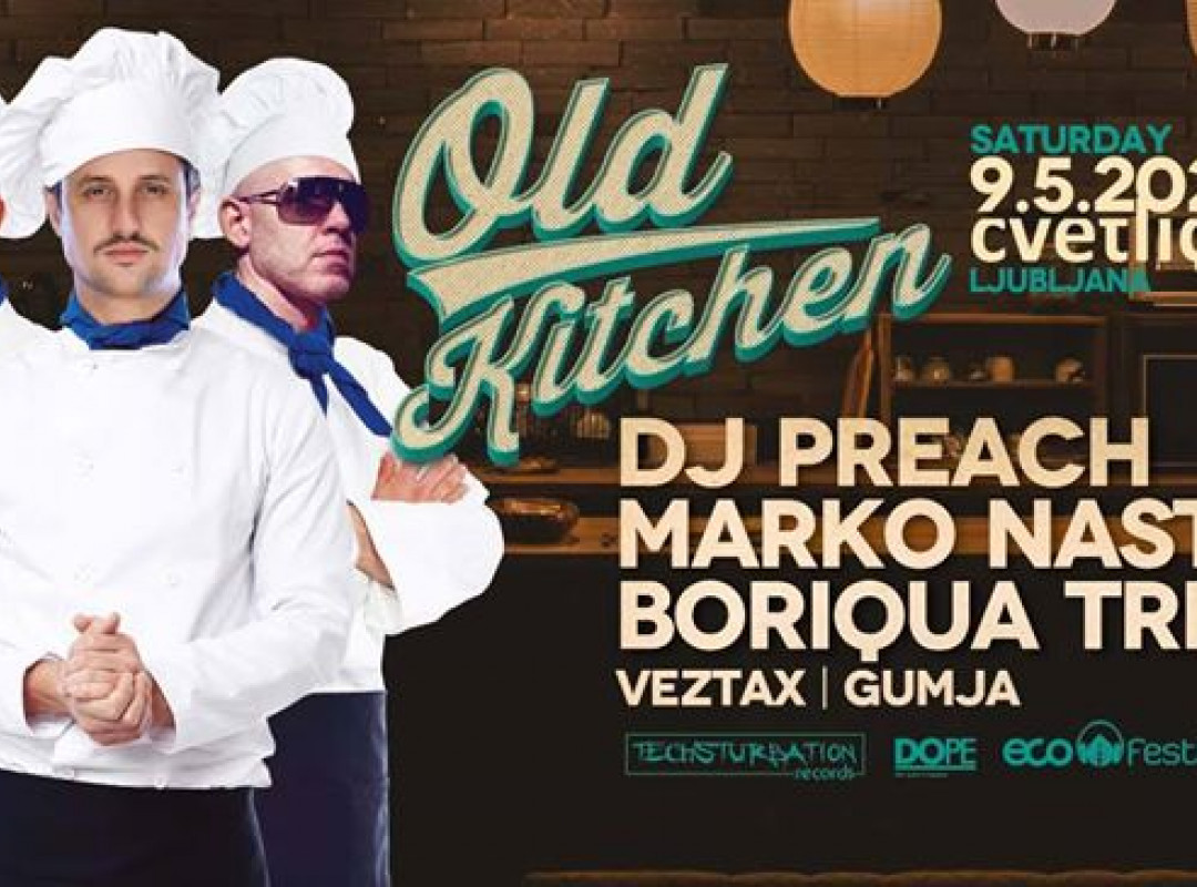 Old Kitchen w/ DJ Preach, Marko Nastić & Boriqua Tribez