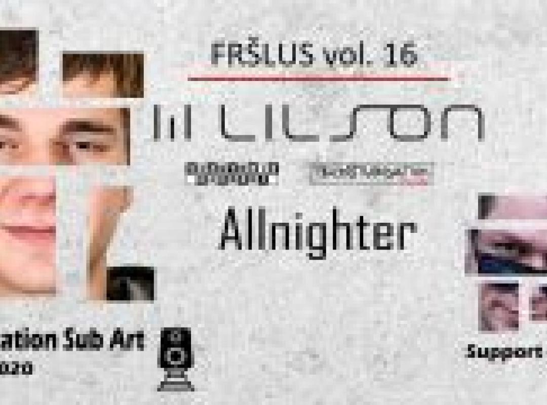 Pustni Fršlus: Lilson allnighter, support by Prio